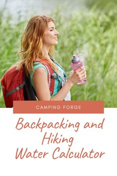 Use this calculator to figure out how much water to bring on your next hiking or backpacking trip Diy Camping, Tent Camping, Camping Gear, Camping Hacks, Best Backpacking Tent, Camping Products, Camping Supplies, Camping Essentials, Camping Accessories