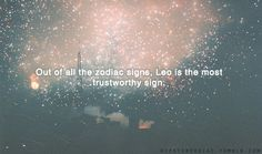 Out of all the zodiac signs, Leo is the most trustworthy sign.