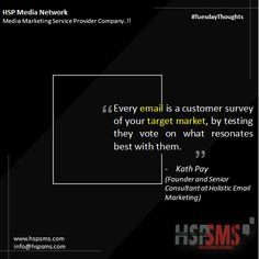 """""""Every email is a customer survey of your target market, by testing they vote on what resonates best with them."""" – Kath Pay, Founder and Senior Consultant at Holistic Email Marketing Email still has a great role in digital marketing, but you've got to bring value to inboxes, not noise. Understanding what users respond to allows you to get better with every email. HSP Media Network (Media Marketing Service Provider Company) #tuesdayvibes #tuesdaythoughts #marketingthoughts #thoughtsoftheDay Marketing Quotes, Email Marketing, Digital Marketing, Customer Survey, Think On, Bestselling Author, Messages, Thoughts, Motivation"""