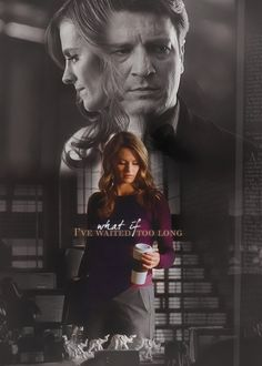 What if I've waited too long? Castle and Beckett; Castle TV show quotes