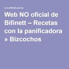 Web NO oficial de Bifinett – Recetas con la panificadora » Bizcochos