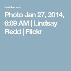 Photo Jan 27, 2014, 6:09 AM | Lindsay Redd | Flickr