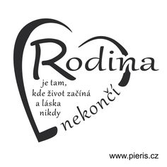 "Family is where life begins and love never ends - alone .- Rodina je tam, kde život začíná a láska nikdy nekončí – samolepící nápis na stěnu – Pieris design ""Family is where life begins and love never ends "" – self-adhesive sign on the wall - Motto Quotes, Sad Quotes, Motivational Quotes, Son Luna, Love You, My Love, Family Quotes, Positive Thoughts, Picture Quotes"