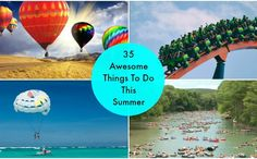 35 Awesome Things To Do This Summer