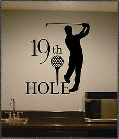 Vinyl Wall Lettering Golf Quote 19th Hole Bar Decal Sports Large Size http://stores.ebay.com/Walls-that-Talk-Vinyl-Decor?_trksid=p2047675.l2563