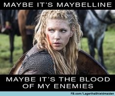 Maybe it's Maybelline.  Maybe it's the blood of my enemies.
