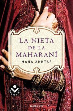 La Nieta de la Maharani (The Maharani's Granddaughter) - Maha Akhtar