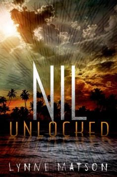 Nil Unlocked by Lynne Matson - Trapped on the island of Nil in a parallel universe, Rives is the undisputed leader of Nil City but raiders, non-human inhabitants, and new arrivals make it ever harder to maintain order and Rives teams up with Skye, a new arrival with a mysterious past,in a desperate race to save all the residents of Nil.