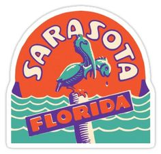 'Sarasota Florida Vintage Travel Decal' Sticker by Sarasota Florida, Old Florida, Vintage Florida, Florida Travel, Florida Beaches, Florida Design, Vintage Hotels, Travel Logo, Beach Signs