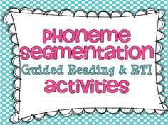 Great ideas for practicing phoneme segmentation with your students.