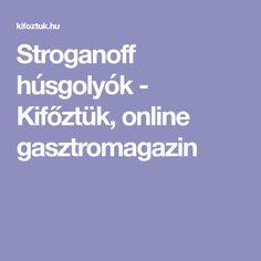 Stroganoff húsgolyók - Kifőztük, online gasztromagazin