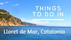 things to do in lloret de mar catalonia