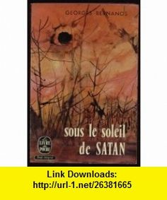 SOUS LE SOLEIL DE SATAN GEORGES BERNANOS ,   ,  , ASIN: B003MQRW9G , tutorials , pdf , ebook , torrent , downloads , rapidshare , filesonic , hotfile , megaupload , fileserve