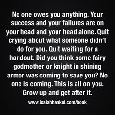 No One Owes You. Get strong.