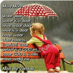 Good Morning Wishes, Morning Messages, Good Morning Quotes, Bible Quotes, Qoutes, Goeie More, Afrikaans Quotes, Special Quotes, Cute Quotes