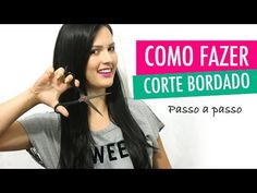 CORTE BORDADO: Tirando as Pontas Duplas do Cabelo por Júlia Doorman - YouTube