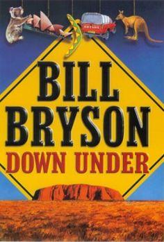 Bill Bryson down under: Books Prix Renaudot, Bill Bryson, English Book, Travelogue, Free Reading, Ebook Pdf, Reading Online, Audio Books, My Books