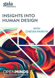 Open Minds: Insights into Human Design with Chetan Parkyn Video Human Design System, Alternative News, See Videos, Gaia, Destiny, Searching, Meant To Be, Insight, Mindfulness