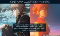 430:I really think its sad how Kagura has an older sibling who's alive but doesn't give a damn about her while Sougo had an older sibling who loved him but is dead. submitted by anonymous