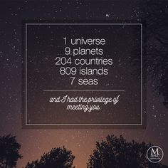 """1 universe, 9 planets, 204 countries, 809 islands, 7 seas, and I had the…"