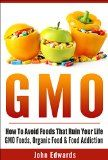 Free Kindle Book -  [Cookbooks & Food & Wine][Free] GMO: How To Avoid Foods That Ruin Your Life - GMO Foods, Organic Food & Food Addiction (Modified Food, MSG, Chemical Free, Toxic Foods, Food Poisoning, Genetically Modified, Food Addiction) Check more at http://www.free-kindle-books-4u.com/cookbooks-food-winefree-gmo-how-to-avoid-foods-that-ruin-your-life-gmo-foods-organic-food-food-addiction-modified-food-msg-chemical-free-toxic-foods-food-poisoning-gene/