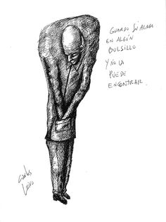 He put his soul into his pocket and he can not find   by  Carlos Leiro