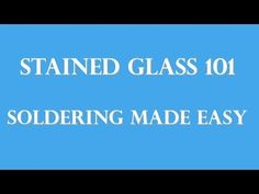 Stained Glass Supplies: How to Solder Stained Glass Panels - Part 1 - YouTube
