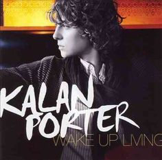 Kalan Porter - Wake Up Living