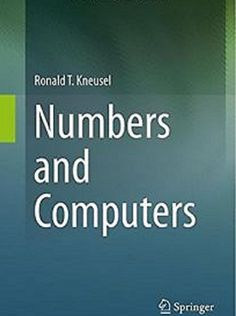 Numbers and computers / Ronald T. Kneusel