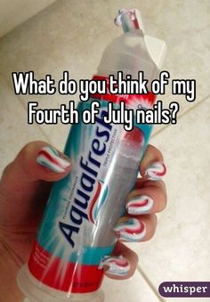 What do you think of my Fourth of July nails?