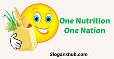 One nutrition, One nation - Nutrition Month Slogans