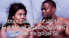 ### About Last Night (2014) - Full Movie Streaming in HD ###