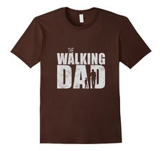 Walking Dad T-shirt | Funny Shower Gift Father's Day Dead