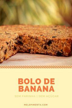 Bolo de Banana sem farinha e açúcar Prepare um bolo muito gostoso que é adoçado naturalmente, feito com aveia e sem gordura. Simplesmente delicioso. Confira a receita!