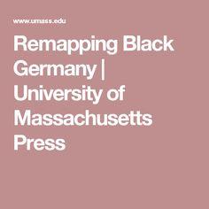 Remapping Black Germany | University of Massachusetts Press