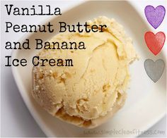 Vanilla Peanut Butter Banana Ice Cream - 21 Day Fix Recipes - Clean Eating Recipes - Healthy Recipes - Desserts - 21 Day Fix Meals - www.simplecleanfitness.com