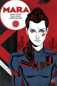 Mara — story by Brian Wood, art by Ming Doyle and Jordie Bellaire // Image Comics