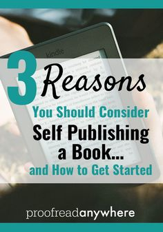 Have you considered publishing a book? Here are 3 reasons to consider self-publishing!