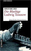 Buchvorstellung: Die Blutlüge - Ludwig Tessnow - Christiane Gref - Thriller, Krimi, Psychothriller