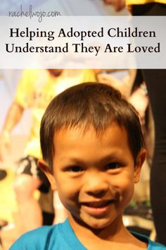 Helping adopted children understand just how much they are truly loved.