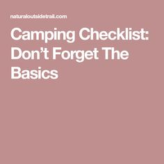 Camping Checklist: Don't Forget The Basics