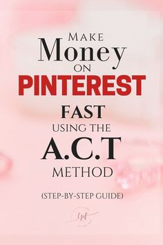 Make money on Pinterest fast using the A.C.T method, my affiliate marketing strategy, the step-by-step guide. Withing this post you will also find a great FREE DOWNLOAD which includes: >>A.C.T Method Checklist >> 15 Affiliate programs to join >>10 Pinterest group boards to join for bloggers of all niches. >> Tips and strategies. :)