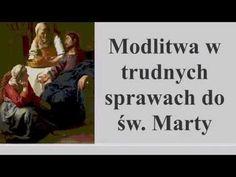Modlitwa w trudnych sprawach do św. Marty - YouTube