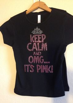 Keep Calm and OMG It's Pink Rhinestone and by BlingByCricket, $22.00