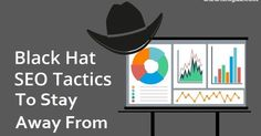 Get valuable information about Black Hat SEO tactics which harmful for your website and its online presence as well as helpful SEO tips to avoid it.