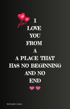 I love you from a place that has no beginning and no end Soulmate Love Quotes, Sweet Love Quotes, Love Quotes For Her, Romantic Love Quotes, Love Yourself Quotes, Relationship Quotes, Life Quotes, Qoutes, Relationships