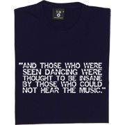 And Those Who Were Seen Dancing T-Shirt.