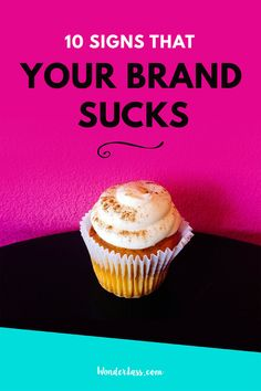 10 Signs That Your Brand Sucks - How you can create a strong brand so that you can stand out online and grow a profitable online business! | Wonderlass