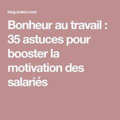 Bonheur au travail : 35 astuces pour booster la motivation des salariés