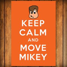 Keep Calm and Move Mikey  Poster by BlindScience on Etsy